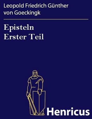 Episteln Erster Teil - Leopold Friedrich Günther von Goeckingk