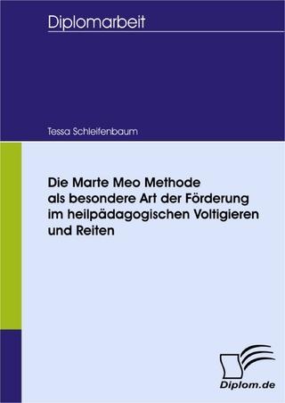 Die Marte Meo Methode als besondere Art der Förderung im heilpädagogischen Voltigieren und Reiten - Tessa Schleifenbaum