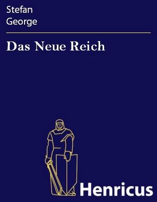 Das Neue Reich - Stefan George