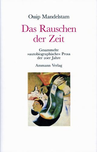 Das Rauschen der Zeit - Ossip Mandelstam; Ralph Dutli