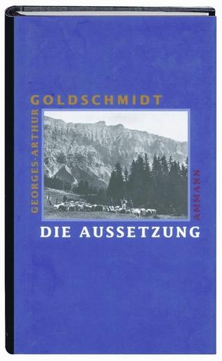 Die Aussetzung - Georges-Arthur Goldschmidt