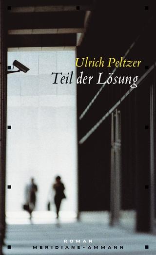 Teil der Lösung - Ulrich Peltzer