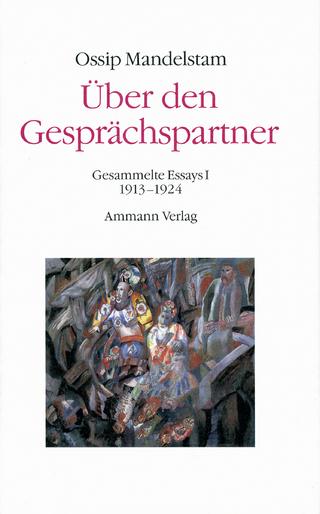Über den Gesprächspartner - Gespräch über Dante (2 Bde.) - Ossip Mandelstam; Ralph Dutli