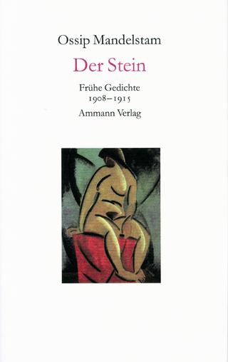 Der Stein - Ossip Mandelstam; Ralph Dutli