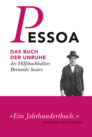 Das Buch der Unruhe des Hilfsbuchhalters Bernardo Soares - Fernando Pessoa; Richard Zenith