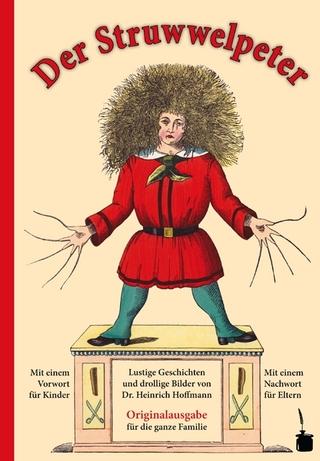 Der Struwwelpeter. Lustige Geschichten und drollige Bilder. - Heinrich Hoffmann