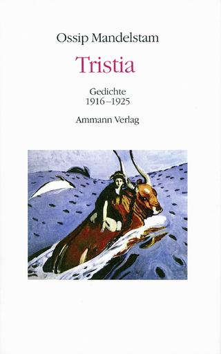 Tristia - Ossip Mandelstam; Ralph Dutli