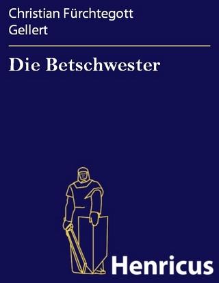 Die Betschwester - Christian Fürchtegott Gellert