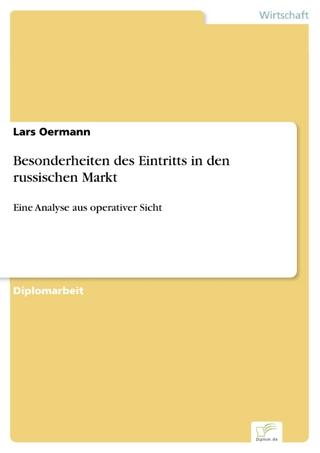 Besonderheiten des Eintritts in den russischen Markt - Lars Oermann
