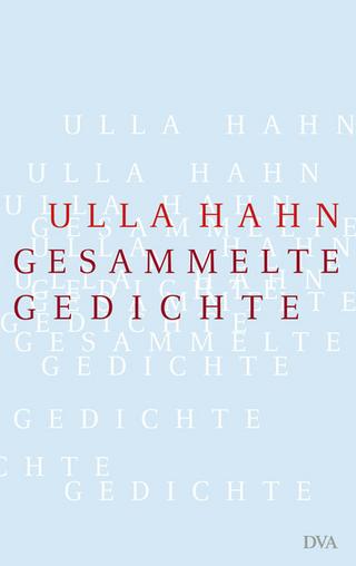 Gesammelte Gedichte - Ulla Hahn