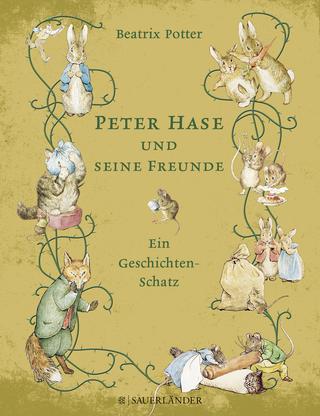 Peter Hase und seine Freunde Ein Geschichten-Schatz - Beatrix Potter