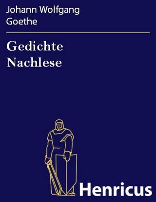 Gedichte Nachlese - Johann Wolfgang Goethe