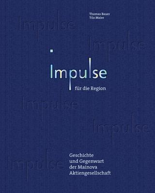 Impulse für Frankfurt und die Region - Thomas Bauer; Thilo Maier