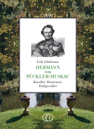 Hermann von Pückler-Muskau - Erik Gloßmann