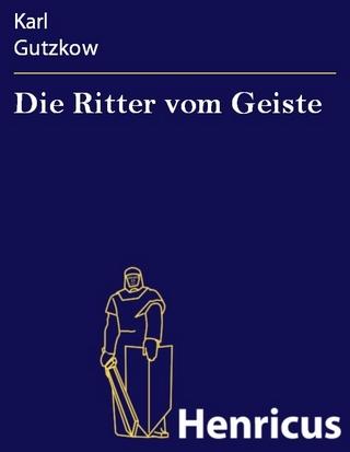 Die Ritter vom Geiste - Karl Gutzkow