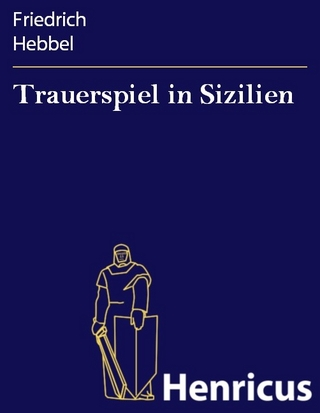 Trauerspiel in Sizilien - Friedrich Hebbel