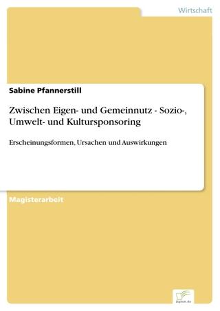 Zwischen Eigen- und Gemeinnutz - Sozio-, Umwelt- und Kultursponsoring - Sabine Pfannerstill