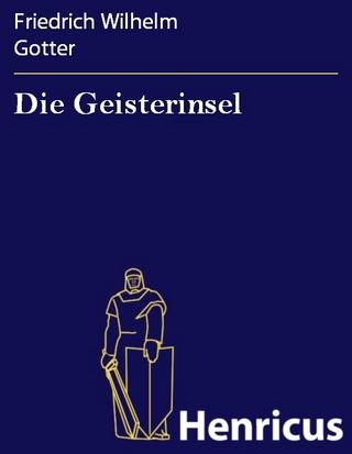 Die Geisterinsel - Friedrich Wilhelm Gotter