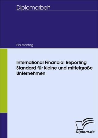 International Financial Reporting Standard für kleine und mittelgroße Unternehmen - Pia Montag