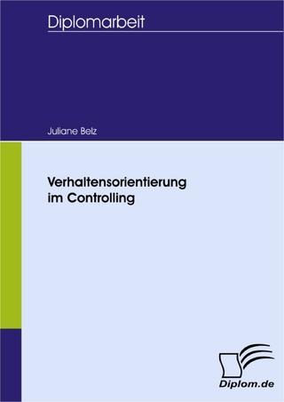 Verhaltensorientierung im Controlling - Juliane Belz