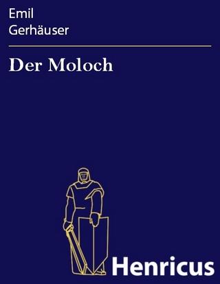 Der Moloch - Emil Gerhäuser