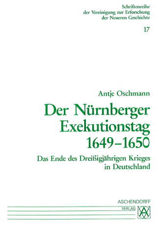 Der Nürnberger Exekutionstag 1649-1650 - Antje S Oschmann