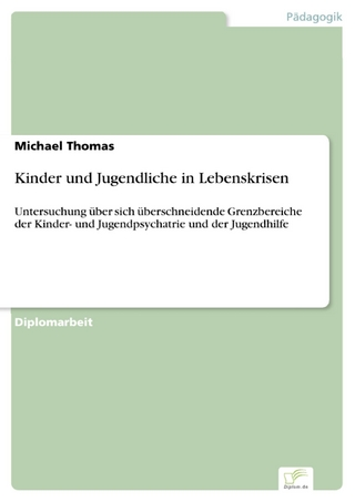 Kinder und Jugendliche in Lebenskrisen - Michael Thomas