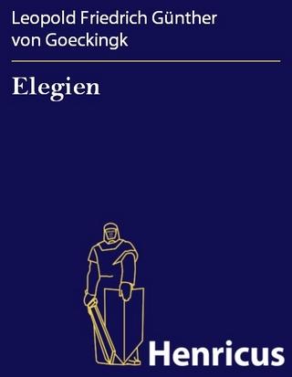 Elegien - Leopold Friedrich Günther von Goeckingk