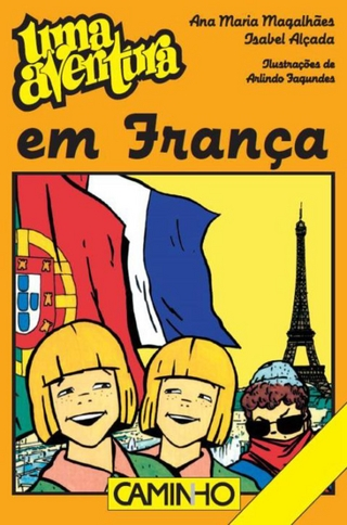Uma Aventura em França - Ana Maria Magalhães; Isabel Alçada