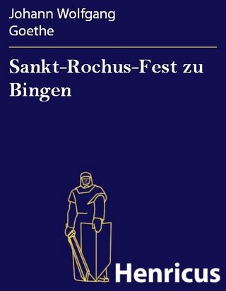 Sankt-Rochus-Fest zu Bingen - Johann Wolfgang Goethe