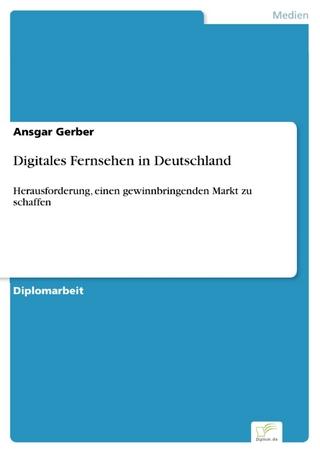 Digitales Fernsehen in Deutschland - Ansgar Gerber