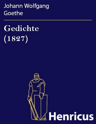 Gedichte (1827) - Johann Wolfgang Goethe