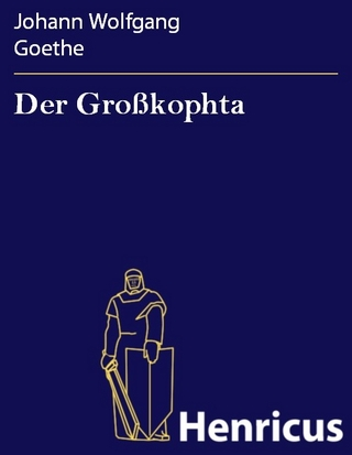 Der Großkophta - Johann Wolfgang Goethe