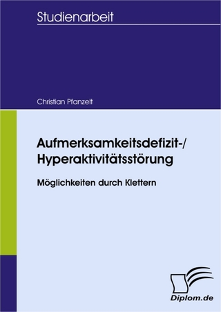 Aufmerksamkeitsdefizit-/Hyperaktivitätsstörung - Möglichkeiten durch Klettern - Christian Pfanzelt