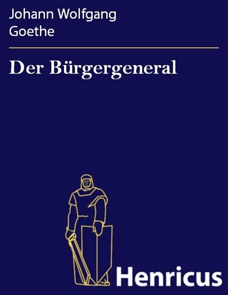 Der Bürgergeneral - Johann Wolfgang Goethe