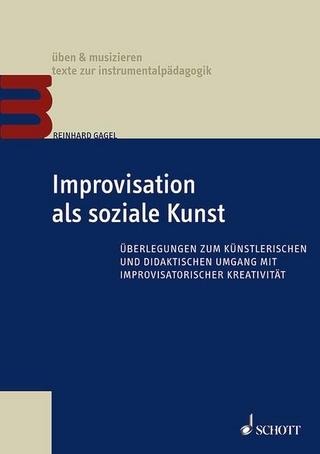 Improvisation als soziale Kunst - Reinhard Gagel
