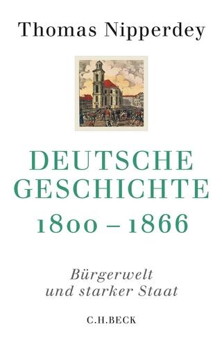 Deutsche Geschichte 1800-1866 - Thomas Nipperdey