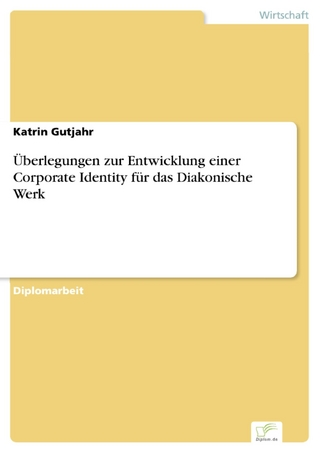 Überlegungen zur Entwicklung einer Corporate Identity für das Diakonische Werk - Katrin Gutjahr