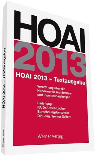 HOAI 2013 - Textausgabe - Werner Seifert