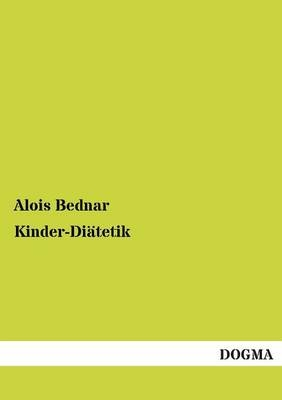 Kinder-Diätetik - Alois Bednar