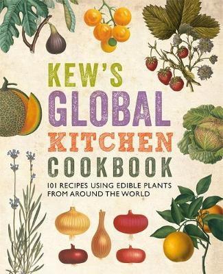 Kew 039 S Global Kitchen Cookbook Von Carolyn Fry Isbn 978 1 84246 496 0 Buch Online Kaufen Lehmanns De