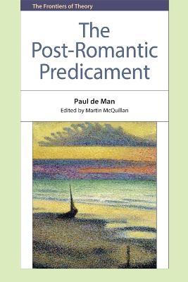 The Post-Romantic Predicament - De Man; McQuillan