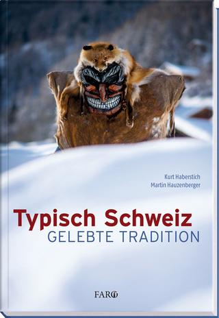 Typisch Schweiz - Kurt Haberstich; Martin Hauzenberger