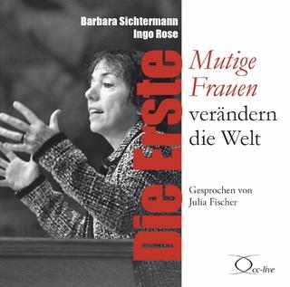 Die Erste - Barbara Sichtermann; Ingo Rose; Julia Fischer