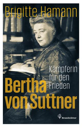 Bertha von Suttner - Brigitte Hamann
