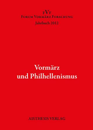 Vormärz und Philhellenismus - Anne-Rose Meyer