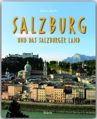 Reise durch Salzburg und das Salzburger Land - Georg Schwikart; Martin Siepmann