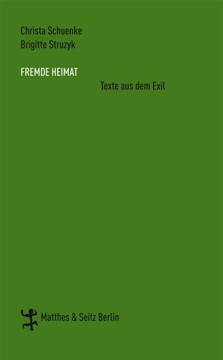 Fremde Heimat - Christa Schuenke; Brigitte Struzyk