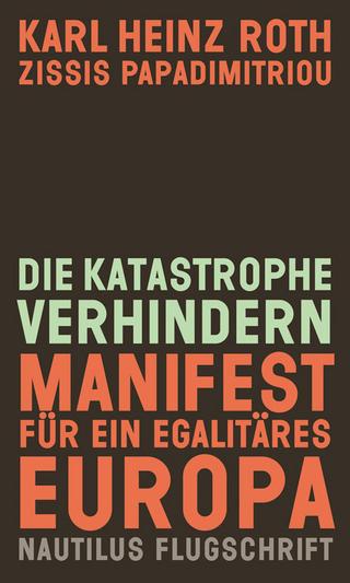 Die Katastrophe verhindern - Karl Heinz Roth; Zissis Papadimitriou