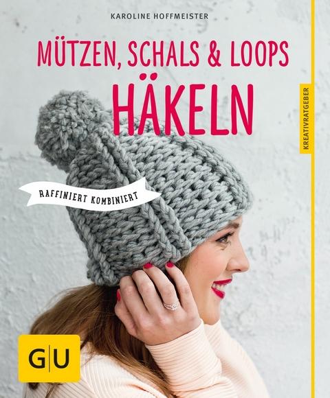 eBook: Mützen, Schals und Loops häkeln von Karoline Hoffmeister ...